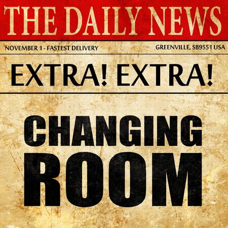 changing room: changing room, newspaper article text