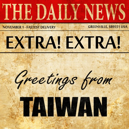 Greetings from taiwan card with some soft highlights newspaper greetings from taiwan card with some soft highlights newspaper article text stock photo 70578680 m4hsunfo