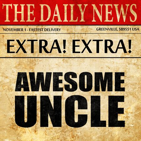 uncle: awesome uncle, newspaper article text