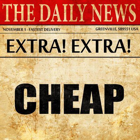 cheap: cheap, newspaper article text Stock Photo