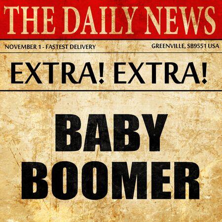 baby boomer: baby boomer, newspaper article text Stock Photo