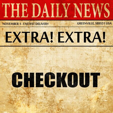 checkout: checkout, newspaper article text Stock Photo