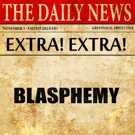 blasphemy: blasphemy, newspaper article text