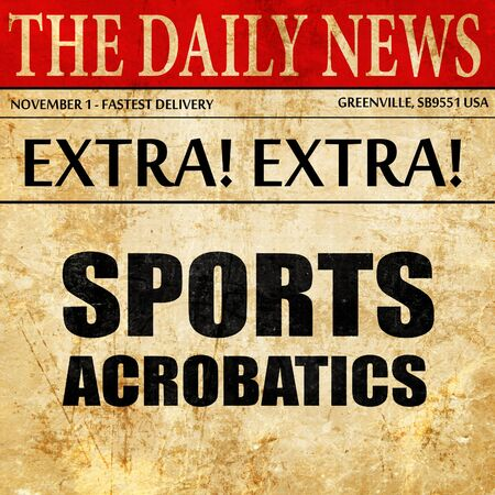 acrobacia: sports acrobatics sign background, newspaper article text