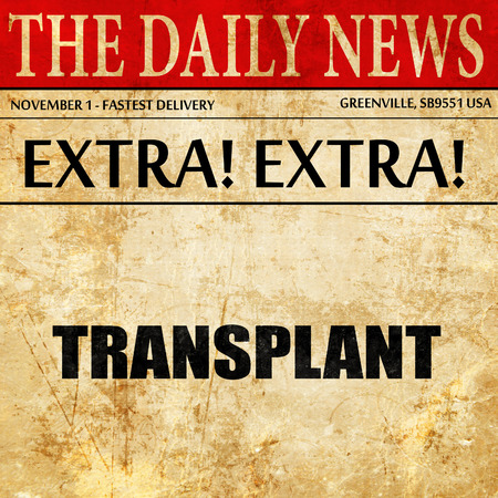 transplant: transplant, newspaper article text Stock Photo