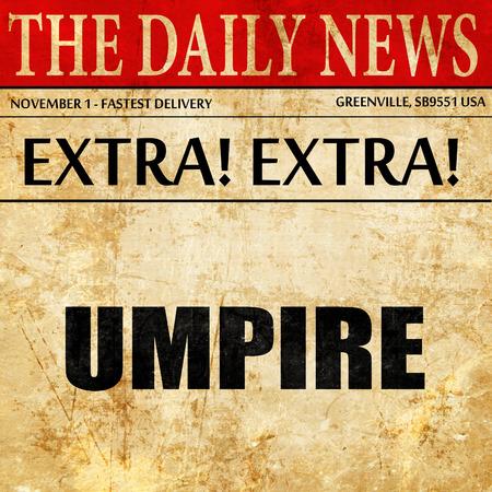 umpire: umpire, newspaper article text Stock Photo