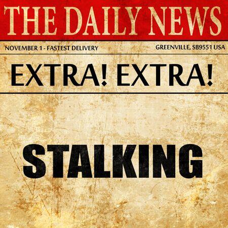 stalking: stalking, newspaper article text