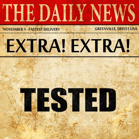 tested: tested sign background with some soft smooth lines, newspaper article text