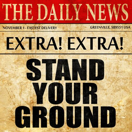 stand your ground, newspaper article text Stock Photo