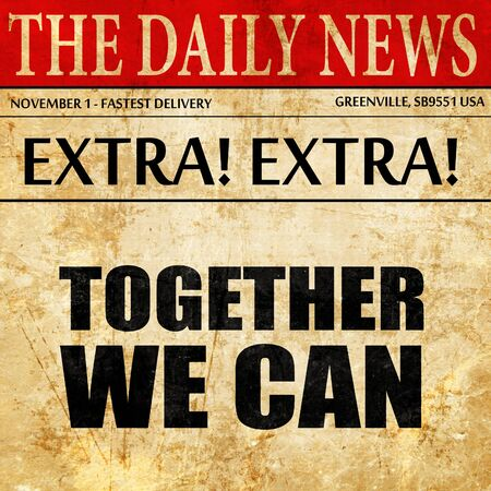 can we help: together we can, newspaper article text