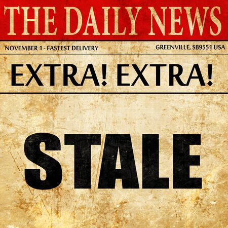 stale: stale, newspaper article text Stock Photo