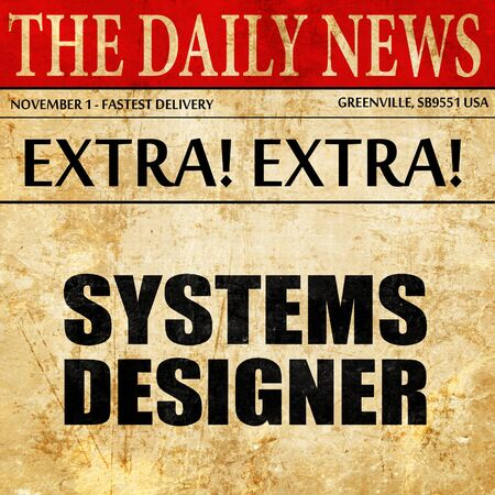 users video: systems designer, newspaper article text