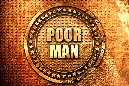 hombre pobre: poor man, 3D rendering, text on metal
