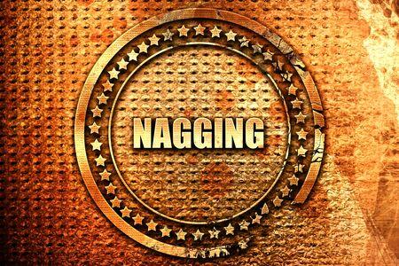 nagging: nagging, 3D rendering, text on metal