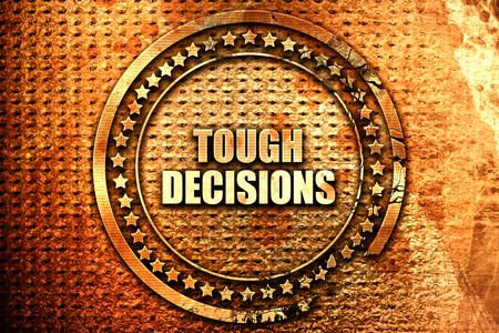 tough: tough decisions, 3D rendering, text on metal Stock Photo
