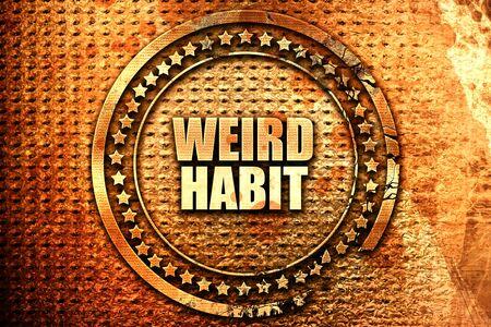 weird: weird habit, 3D rendering, text on metal