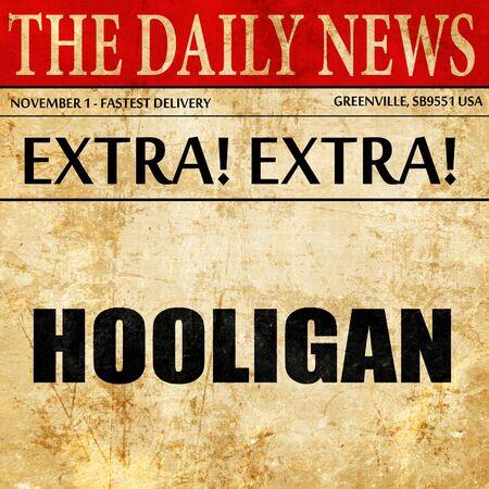 hooligan: hooligan, article text in newspaper