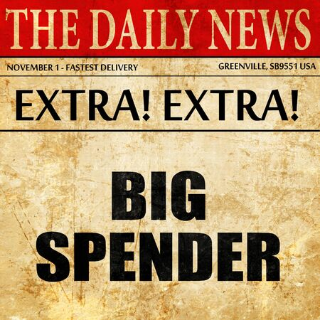 spender: big spender, article text in newspaper Stock Photo