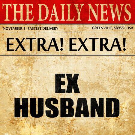 ex husband: ex husband, article text in newspaper