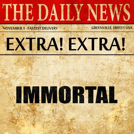 immortal: immortal, article text in newspaper
