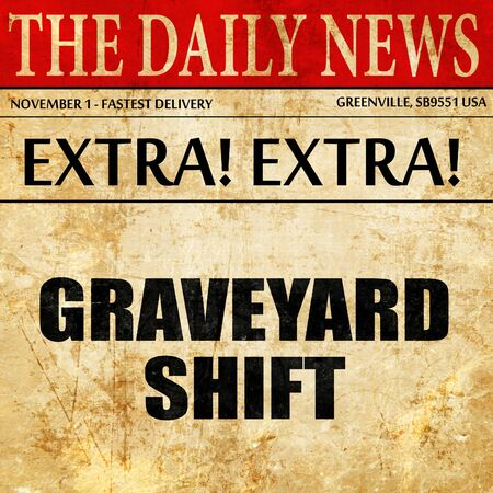 night shift: graveyard shift, article text in newspaper
