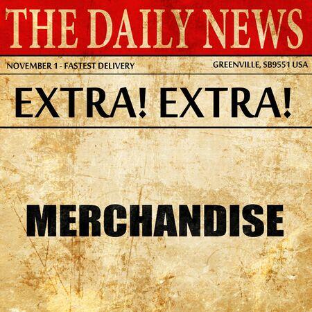 merchandise: merchandise, article text in newspaper Stock Photo