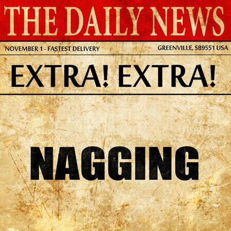 nagging: nagging, article text in newspaper Stock Photo
