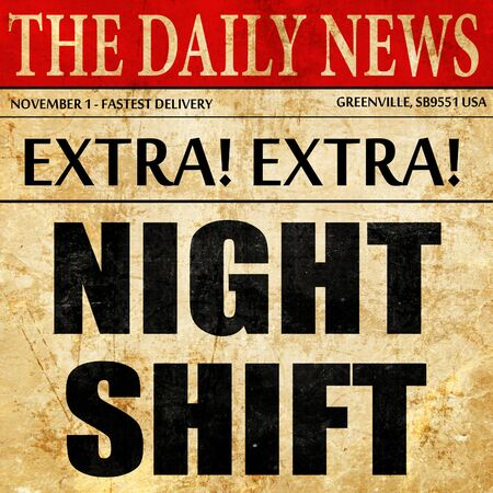 shift: night shift, article text in newspaper Stock Photo
