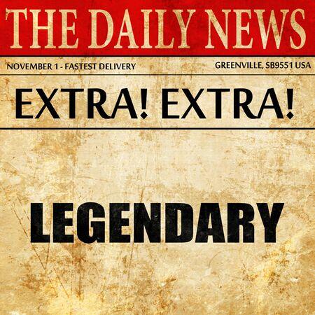 legendary: legendary, article text in newspaper