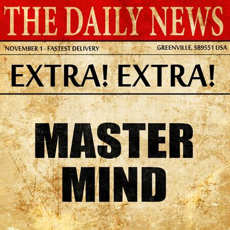 initiator: mastermind, article text in newspaper