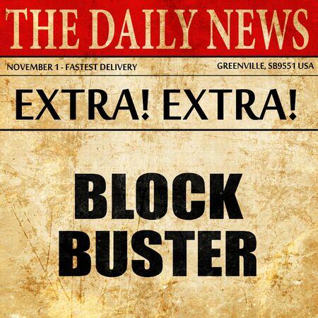 blockbuster: blockbuster, article text in newspaper
