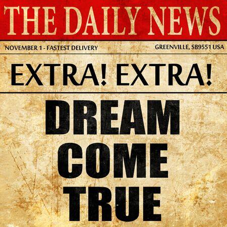 come in: dream come true, article text in newspaper
