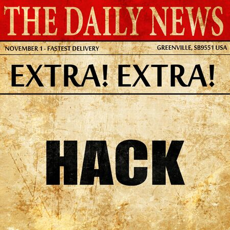 hack: hack, article text in newspaper Stock Photo