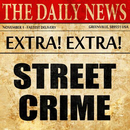 urban scene: street crime, article text in newspaper Stock Photo