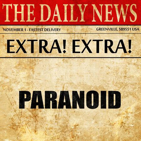 paranoid: paranoid, article text in newspaper