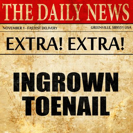 ingrown toenail, article text in newspaper