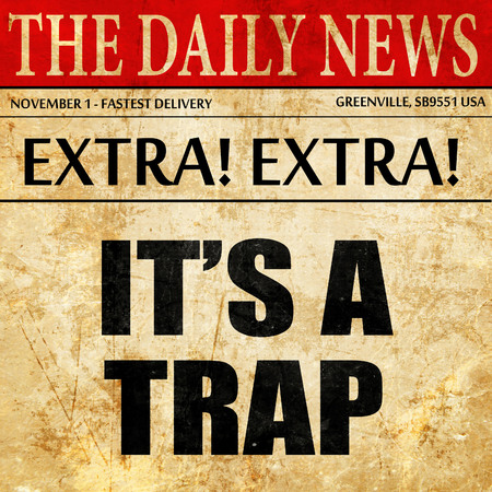 its a trap, article text in newspaper