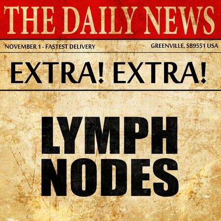 nodes: lymp nodes, article text in newspaper Stock Photo