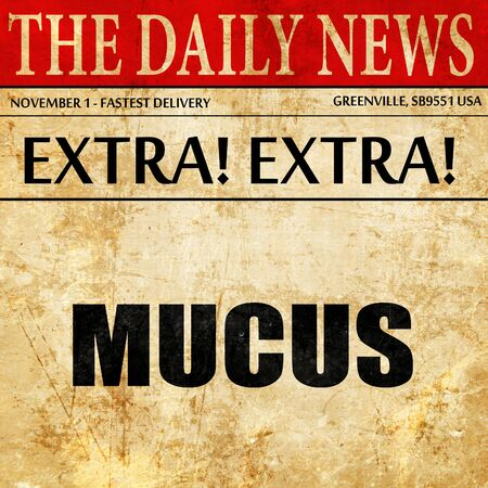 mucus: mucus, article text in newspaper