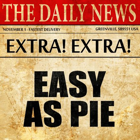 easy as pie, article text in newspaper