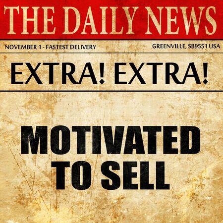 motivado para vender, el texto del artículo en el periódico Foto de archivo