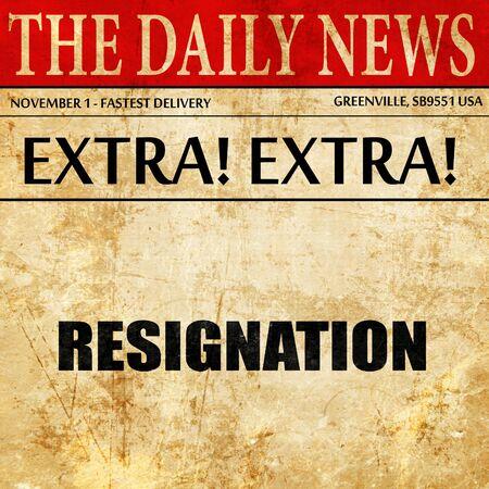 resignation: resignation, article text in newspaper