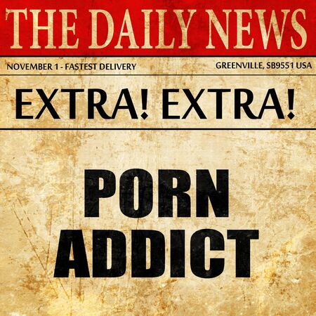 porn: porn addict, article text in newspaper