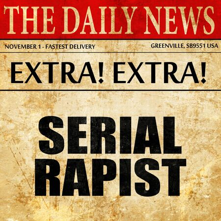 rapist: serial rapist, article text in newspaper Stock Photo