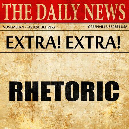 rhetorical: rhetoric, article text in newspaper Stock Photo