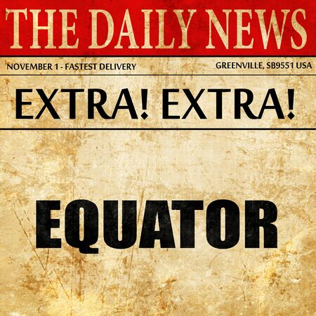 equator: equator, article text in newspaper