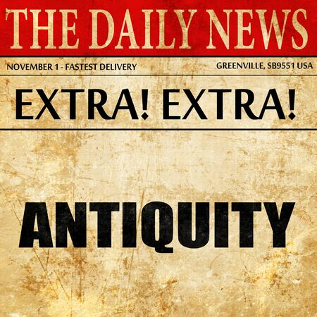 antiquity: antiquity, article text in newspaper Stock Photo