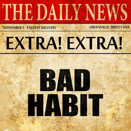 habbit: bad habbit, article text in newspaper Stock Photo