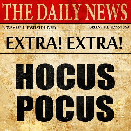 hocus pocus: hocus pocus, article text in newspaper Stock Photo