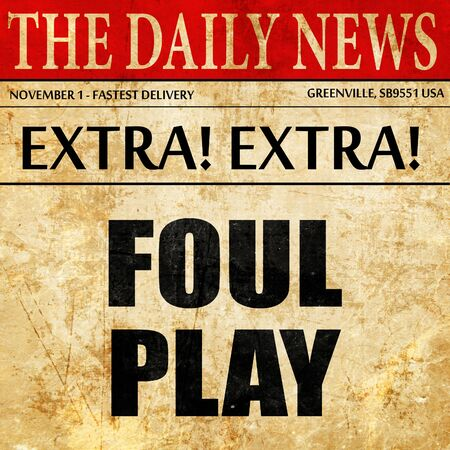 foul: foul play, article text in newspaper Stock Photo